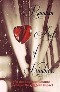 Random Acts of Kindness (a Rock & Roll Saved My Soul Anthology)