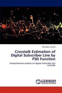 CrossTalk Estimation of Digital Subscriber Line by Psd Function