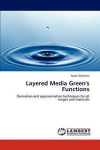 Layered Media Green's Functions