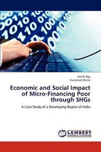 Economic and Social Impact of Micro-Financing Poor Through Shgs