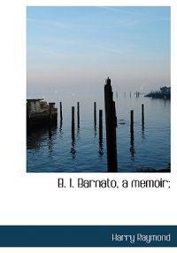B. I. Barnato, a Memoir;