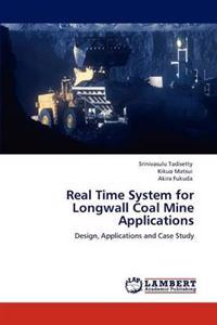Real Time System for Longwall Coal Mine Applications