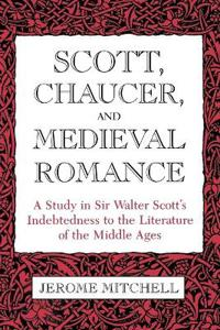 Scott, Chaucer, and Medieval Romance