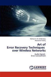 Art of Error Recovery Techniques Over Wireless Networks
