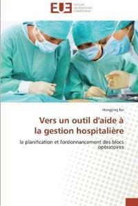 Vers Un Outil d'Aide � La Gestion Hospitali�re