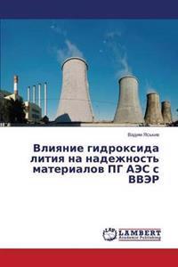 Vliyanie Gidroksida Litiya Na Nadezhnost' Materialov Pg AES S Vver