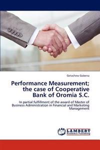 Performance Measurement; The Case of Cooperative Bank of Oromia S.C.