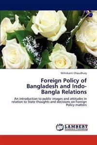 Foreign Policy of Bangladesh and Indo-Bangla Relations