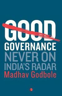 Good Governance: Never on India's Radar