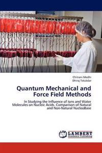 Quantum Mechanical and Force Field Methods