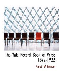 The Yale Record Book of Verse, 1872-1922