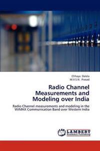 Radio Channel Measurements and Modeling Over India