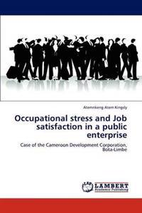 Occupational Stress and Job Satisfaction in a Public Enterprise