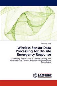 Wireless Sensor Data Processing for On-Site Emergency Response