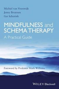 Mindfulness and Schema Therapy: A Practical Guide