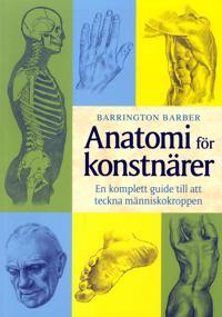 Anatomi för konstnärer : en komplett guide till att tckna människokroppen