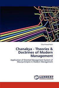 Chanakya - Theories & Doctrines of Modern Management