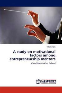 A Study on Motivational Factors Among Entrepreneurship Mentors
