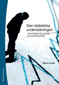 Den statistiska undersökningen : grundläggande metodik och typiska problem