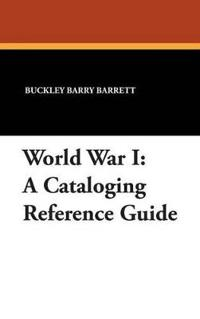 World War I: A Cataloging Reference Guide