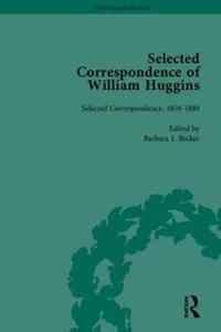 The Selected Correspondence of William Huggins