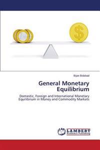 General Monetary Equilibrium
