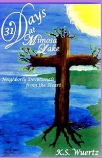31 Days at Mimosa Lake: Neighborly Devotionals from the Heart