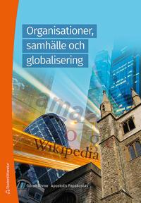 Organisationer, samhälle och globalisering : tröghetens mekanismer och förnyelsens förutsättningar