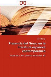 Presencia del Greco En La Literatura Espanola Contemporanea