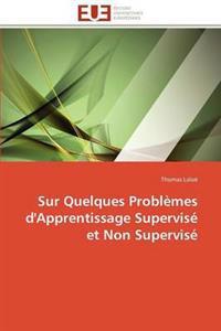 Sur Quelques Probl�mes d'Apprentissage Supervis� Et Non Supervis�