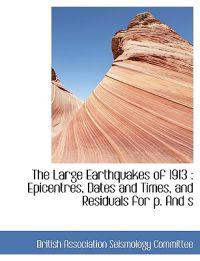 The Large Earthquakes of 1913