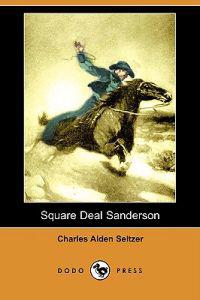 Square Deal Sanderson (Dodo Press)