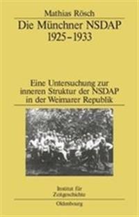 Die M�nchner Nsdap 1925-1933