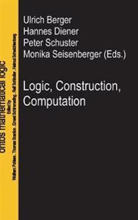 Logic, Construction, Computation
