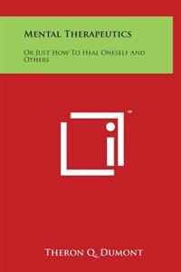 Mental Therapeutics: Or Just How to Heal Oneself and Others
