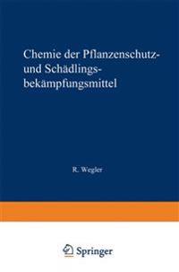 Chemie Der Pflanzenschutz- Und Sch dlingsbek mpfungsmittel