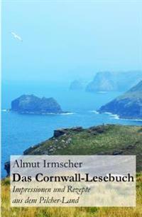 Das Cornwall-Lesebuch: Impressionen Und Rezepte Aus Dem Pilcher-Land