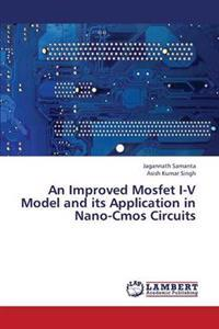 An Improved Mosfet I-V Model and Its Application in Nano-CMOS Circuits