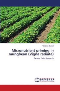 Micronutrient Priming in Mungbean (Vigna Radiata)