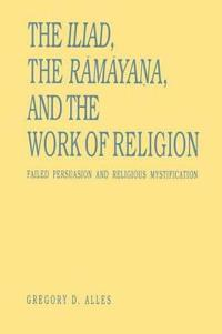 The Iliad, the Ramayana, and the Work of Religion