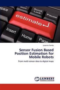 Sensor Fusion Based Position Estimation for Mobile Robots