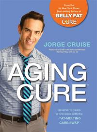 The Aging Cure#: Reverse 10 Years in One Week with the Fat-Melting Carb Swap#