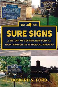 Sure Signs: A History of Central New York as Told Through Its Historical Markers