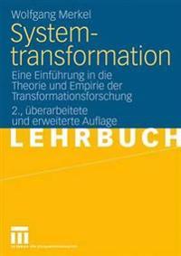 Systemtransformation: Eine Einfuhrung in Die Theorie Und Empirie Der Transformationsforschung