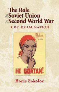 The Role of the Soviet Union in the Second World War, Revised Edition