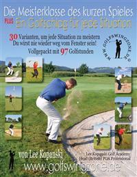 Die Meisterklasse Des Kurzen Spieles Plus Ein Golfschlag Fur Jede Situation. 30 Varianten, Um Jede Situation Zu Meistern. Du Wirst Nie Wieder Weg Vom