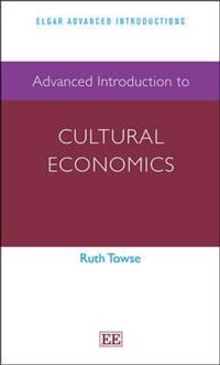 Advanced Introduction to Cultural Economics