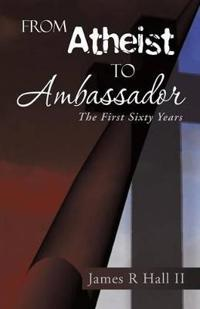 From Atheist to Ambassador