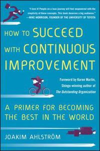 How to Succeed with Continuous Improvement