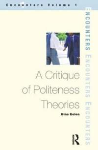 A Critique of Politeness Theories